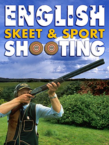 English Skeet & Sport Shooting: A How to Guide [OV] Shooting Guide