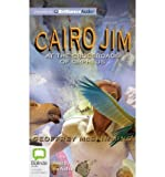 [( Cairo Jim at the Crossroads of Orpheus )] [by: Geoffrey McSkimming] [Dec-2012] bei Amazon kaufen