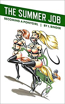 The Summer Job: (Becoming a Ponygirl) (English Edition) par [Binder, I.]