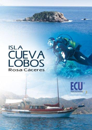 Isla Cueva Lobos por Rosa Cáceres Hidalgo de Cisneros