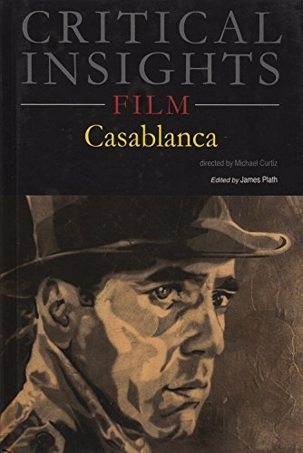 Critical Insights: Film - Casablanca: Print Purchase Includes Free Online Access by James Plath (2016-05-01)