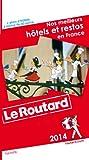Telecharger Livres Guide du Routard Nos meilleurs hotels et restos en France 2014 (PDF,EPUB,MOBI) gratuits en Francaise