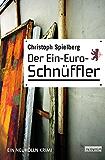Der Ein-Euro-Schnüffler: Ein Berlin Krimi