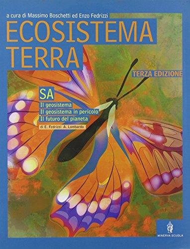 Ecosistema terra. Scienze ambientali. Per le Scuole superiori