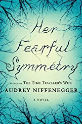 Her Fearful Symmetry by Audrey Niffenegger (2009-10-27)