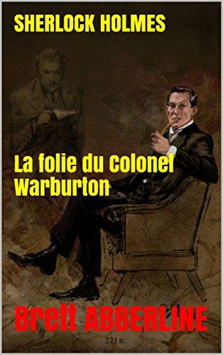 SHERLOCK HOLMES    La folie du Colonel Warburton