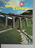 The Famous Glacier-Express of Switzerland -