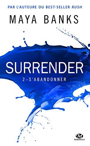 Surrender, T2 : S'abandonner par Maya Banks