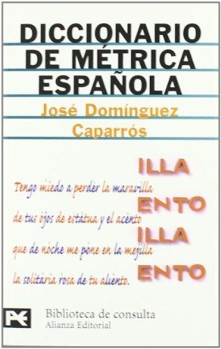 Descargar Libro Diccionario de métrica española (El Libro De Bolsillo - Bibliotecas Temáticas - Biblioteca De Consulta) de José Domínguez Caparrós