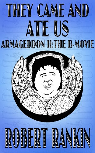They Came and Ate Us - Armageddon II: The B-Movie (Armageddon Trilogy Book 2) (English Edition)