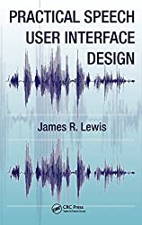 Practical Speech User Interface Design (Human Factors and Ergonomics) by James R. Lewis (2011-01-19)