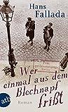 Wer einmal aus dem Blechnapf frißt: Roman - Hans Fallada