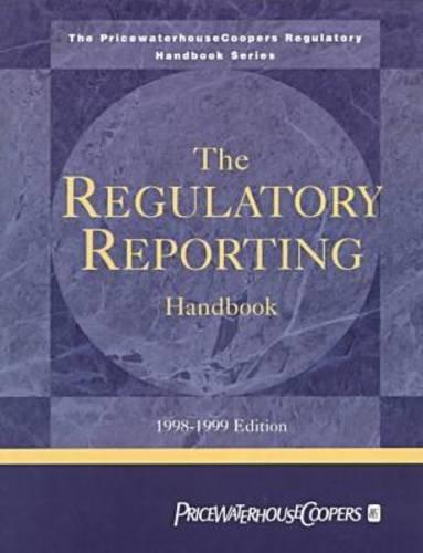 the-regulatory-reporting-handbook-1998-1999-pricewaterhousecoopers-regulatory-handbook