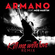 Kill Me with Love (feat. Mod Martin) [Remixes]