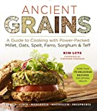 Ancient Grains: A Guide to Cooking with Power-Packed Millet, Oats, Spelt, Farro, Sorghum & Teff (Superfood Series)