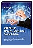 Mit Musik Körper, Geist und Seele heilen (Amazon.de)