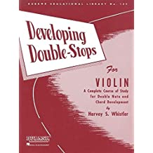 Developing Double-Stops for Violin: A Complete Course of Study for Double Note and Chord Development (Rubank Educational Library)