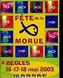 Telecharger Livres FETE DE LA MORUE A BEGLE 16 17 18 MAI 2003 (PDF,EPUB,MOBI) gratuits en Francaise