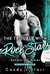 The Trouble With Rock Stars: Jackson's Story (Access All Areas Book 3) (English Edition)