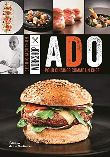 Workshop Ado. Pour cuisiner comme un chef ! par Cedric Mouthon