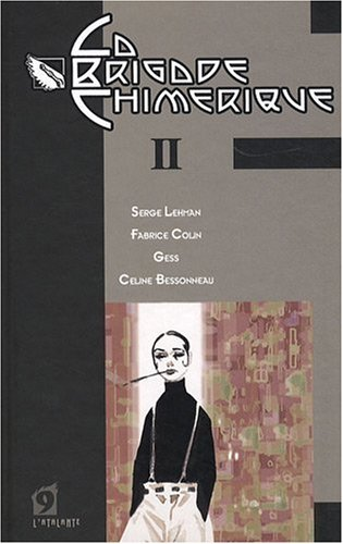La Brigade Chimérique - Livre II