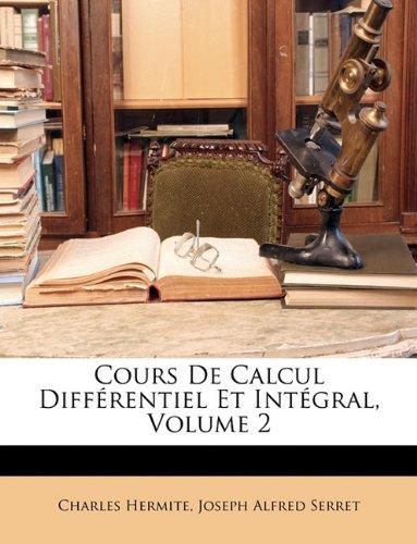 Cours de Calcul Differentiel Et Integral, Volume 2
