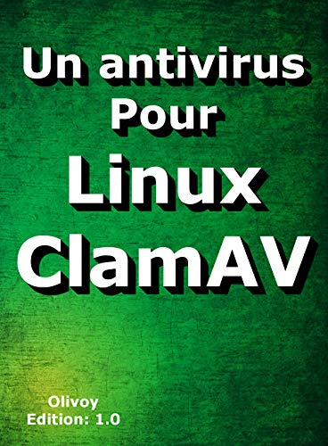 Couverture du livre Un antivirus pour Linux : ClamAV