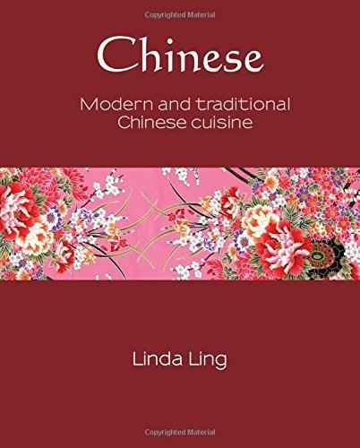 Chinese: Modern and traditional Chinese Cuisine (Silk) by Ling, Linda (2014) Hardcover