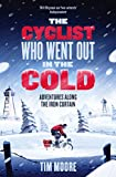 Image de The Cyclist Who Went Out in the Cold: Adventures Along the Iron Curtain Trail