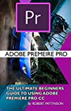 #8: THE ULTIMATE BEGINNERS GUIDE TO USING  ADOBE PREMIERE PRO CC
