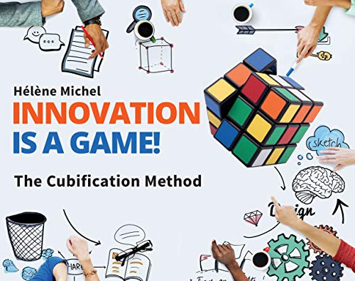 Innovation Is a Game ! The cubification Method