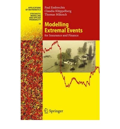 [(Modelling Extremal Events for Insurance and Finance: For Insurance and Finance )] [Author: Paul Embrechts] [Dec-2012]