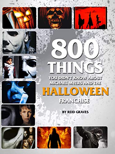 800 Things You Didn't Know About Michael Myers and the Halloween Franchise (Legendary Horrors Collection) (English Edition)