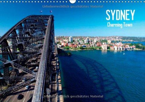 Sydney - Charming Town (FL - Version) (Wandkalender 2014 DIN A3 quer): Die bezaubernde australische Küstenstadt (Monatskalender, 14 Seiten)