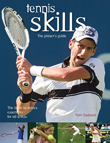Tennis Skills: The Player's Guide by Tom Sadzeck (28-Jan-2008) Paperback