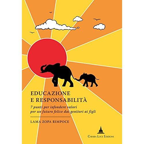 Educazione E Responsabilità. 7 Punti Per Infondere Valori Per Un Futuro Felice Dai Genitori Ai Figli