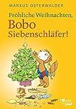 Fröhliche Weihnachten, Bobo Siebenschläfer!: Bildgeschichten für ganz Kleine (Bobo Siebenschläfers neueste Abenteuer, Band 4) - Markus Osterwalder