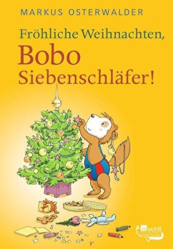 Fröhliche Weihnachten, Bobo Siebenschläfer!: Bildgeschichten für ganz Kleine (Bobo Siebenschläfers neueste Abenteuer, Band 4)