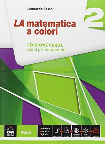 La matematica a colori. Ediz. verde. Per le Scuole superiori. Con e-book. Con espansione online: 2