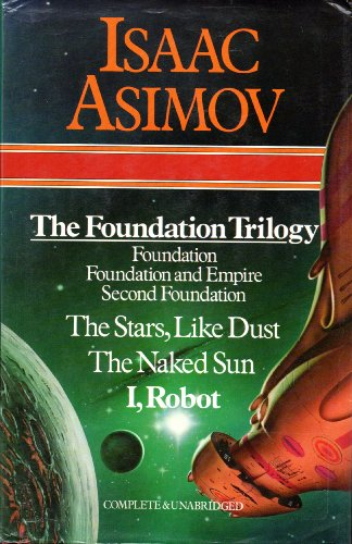 The Foundation Trilogy (Foundation, Foundation and Empire, Second Foundation), the Stars, Like...
