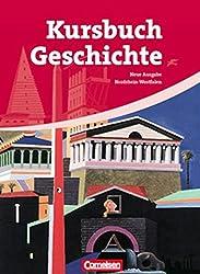 Kursbuch Geschichte - Nordrhein-Westfalen: Von der Antike bis zur Gegenwart: Schülerbuch