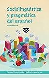 Sociolingüística y pragmática del español: segunda edición: , segunda edición (Georgetown Studies in Spanish Linguistics series)