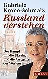 'Russland verstehen: Der Kampf um die Ukraine und die Arroganz des Westens (Beck...' von Gabriele Krone-Schmalz