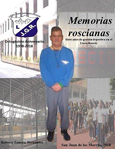 Memorias roscianas. Siete años de gestión deportiva en el Liceo Roscio por Roberto Zamora