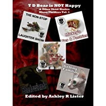 T D Bear is NOT Happy & Other Short Stories (Micro Thrillers Book 1)