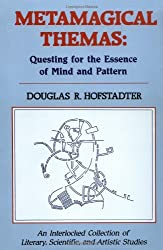 Metamagical Themas: Questing For The Essence Of Mind And Pattern by Douglas Hofstadter (1985-12-23)