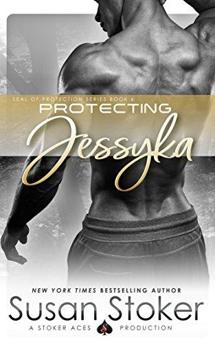 Protecting Jessyka (SEAL of Protection Book 6) (English Edition)