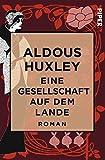 Eine Gesellschaft auf dem Lande: Roman - Aldous Huxley