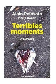 Terribles moments  par Alain Pelosato