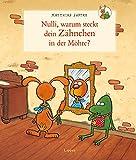 Nulli und Priesemut: Nulli, warum steckt dein Zähnchen in der Möhre?